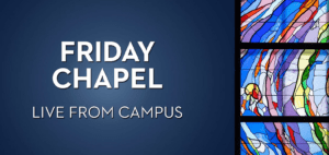 Friday Chapel - Live from Campus