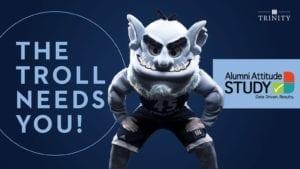 The Troll Needs You - ALumni Attitude Survey